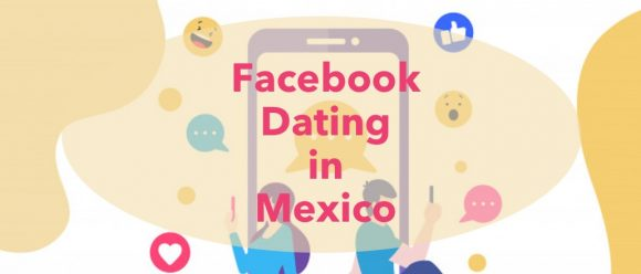 facebook, dating, mexico, single, men, women, relationship, app, experience, review, how to, facebook dating, mexican men, profiles