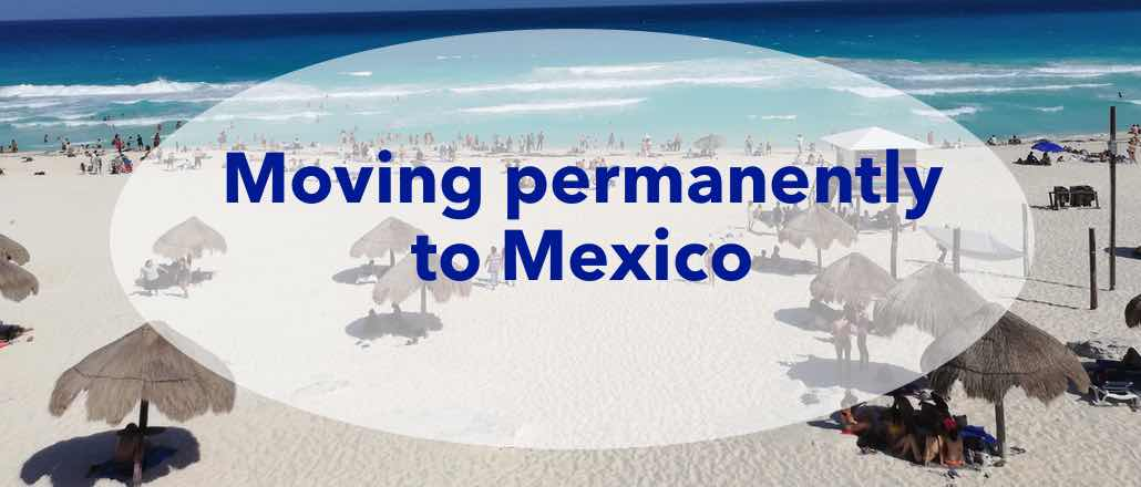 Moving to Mexico, Immigration, moving abroad, living in Mexico, A new start in Mexico, Dutch People in Mexico