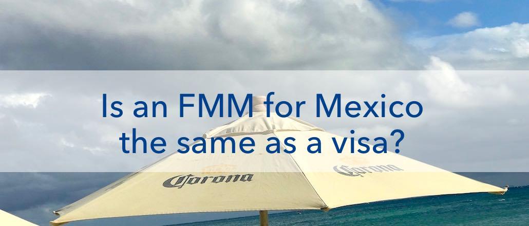 FMM or visa Mexico