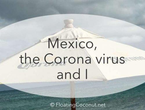 Mexico covid-19 expat experience