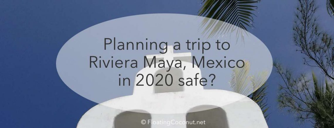 Riviera maya safe COVID-19
