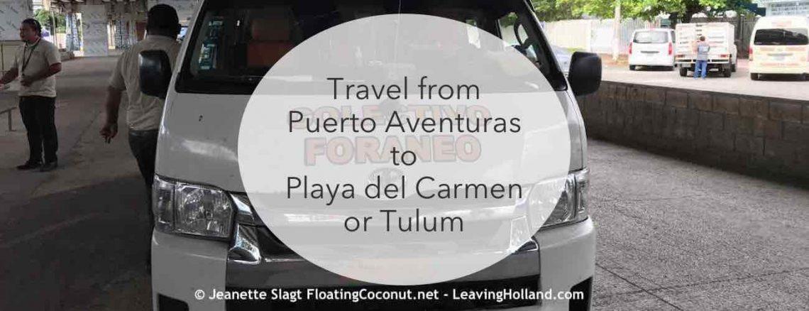 Puerto Aventuras Mexico to Playa del Carmen 5th Avenue