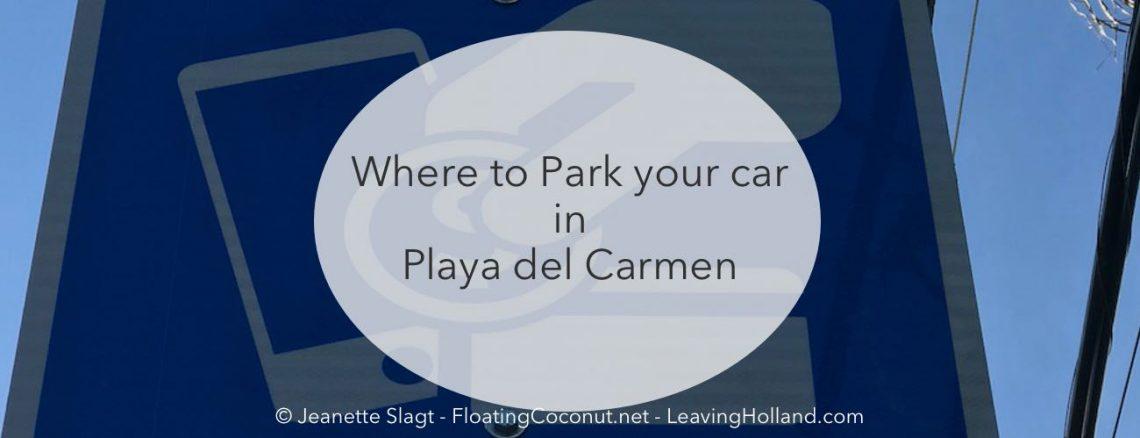 park the car in Playa del Carmen
